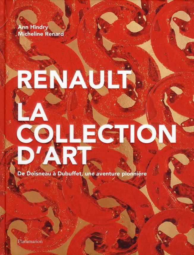 Renault, la collection d'art ; de Doisneau à Dubuffet, une aventure pionnière
