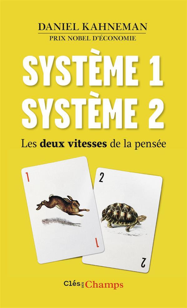 Système 1 système 2 ; les deux vitesses de la pensée