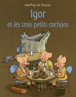 Couverture de Igor et les trois petits cochons