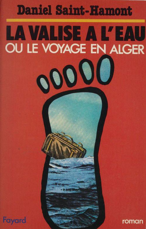 La Valise à l'eau ou le Voyage en Alger