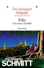 Vente Livre Numérique : Félix et la source invisible  - Éric-Emmanuel Schmitt
