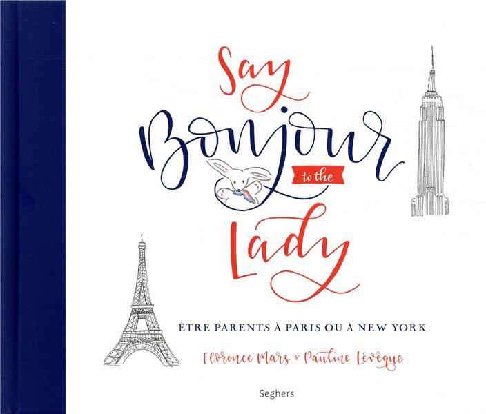 Say bonjour to the lady ; être parents à Paris ou à New York