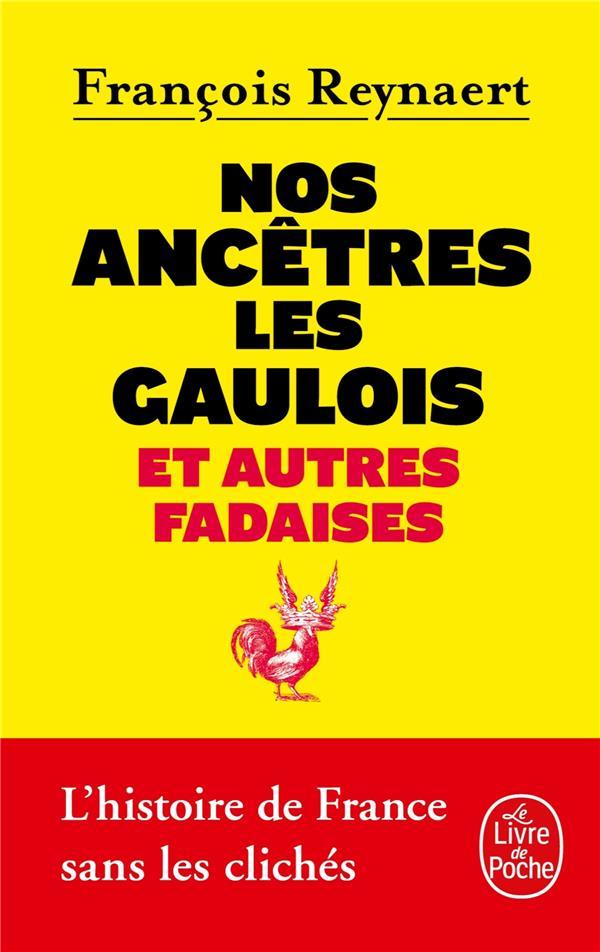 Nos Ancetres Les Gaulois Et Autres Fadaises