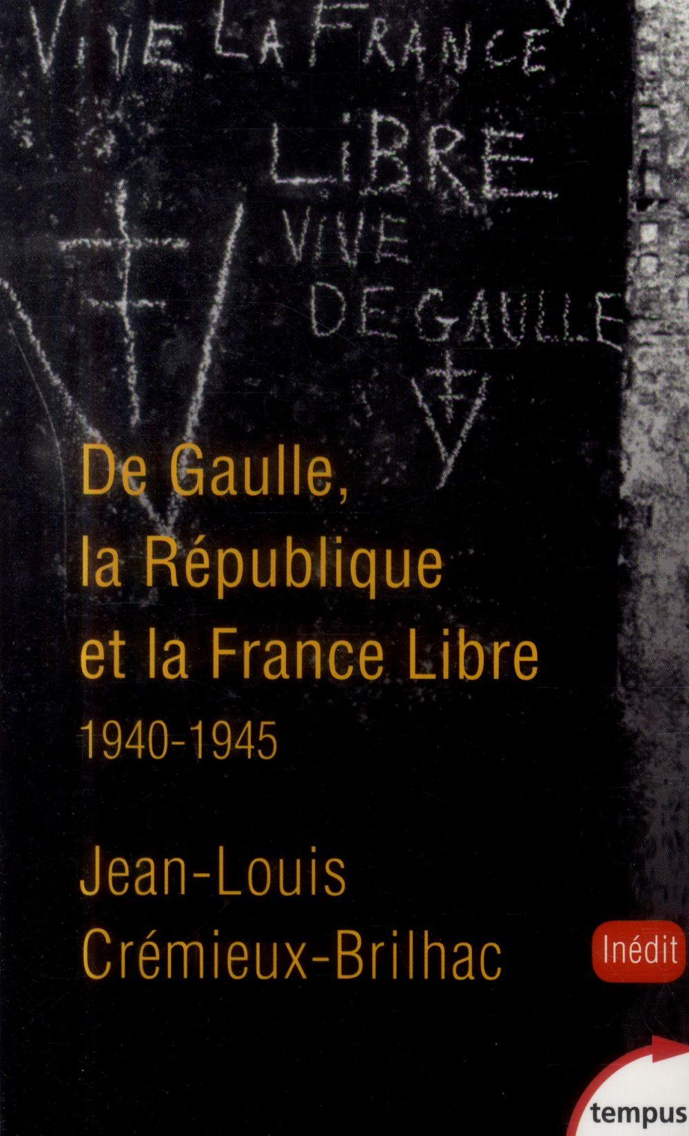 De Gaulle ; la République et la France libre ; 1940-1945
