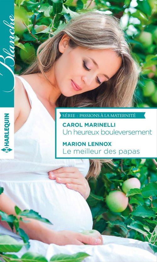 Vente Livre Numérique : Un heureux bouleversement - Le meilleur des papas  - Carol Marinelli  - Marion Lennox