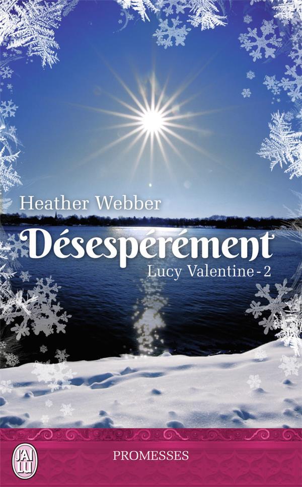 Lucy Valentine t.2 ; désespérément