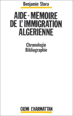 Aide-mémoire de l'immigration algérienne ; chronologie