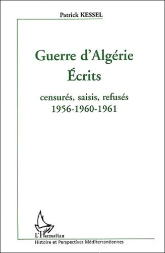 Guerre d'Algérie ; écrits ; censurés, saisis, refusés ; 1956 - 1960 - 1961