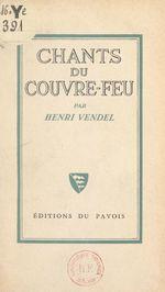 Chants du couvre-feu  - Henri Vendel