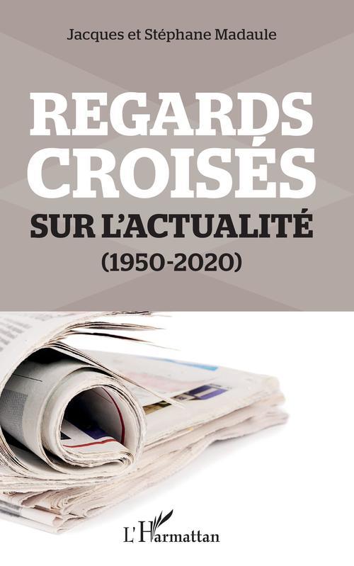 Regards croisés sur l'actualité (1950-2020)