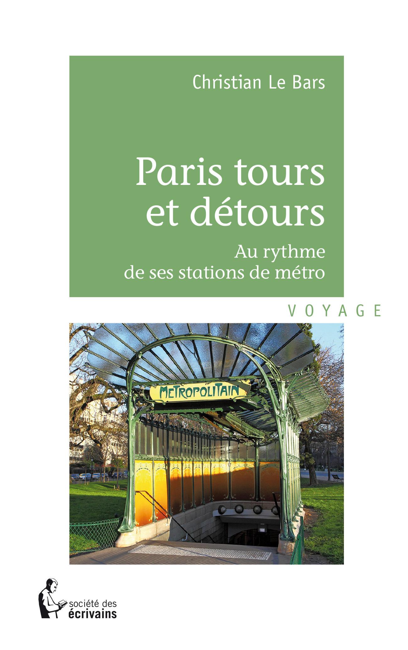 Paris tours et detours ; au rythme des stations de métro