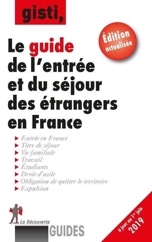 Guide de l'entrée et du séjour des étrangers en France (édition 2019)