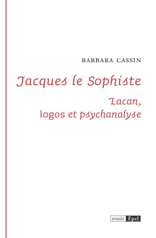 Jacques le sophiste ; Lacan, logos et psychanalyse