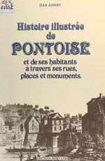 Histoire illustree de pontoise  - Jean Aubert - Aubert