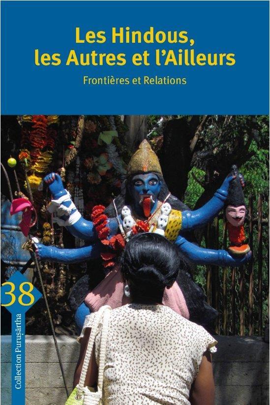 Les hindous, les autres et l'ailleurs ; frontières et relations