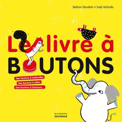 Le livre à boutons ; des boutons à chatouilles, des boutons à câlins, des boutons à chansons...