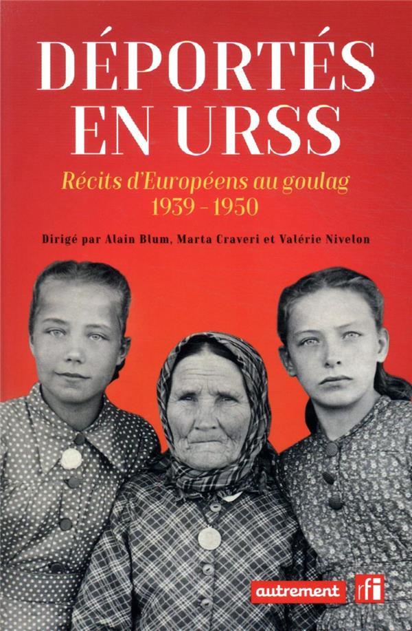Déportés en URSS : récits d'Européens au goulag, 1939-1950