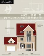Vente Livre Numérique : The Visual Dictionary of House & Do-It-Yourself  - Ariane Archambault - Jean-Claude Corbeil