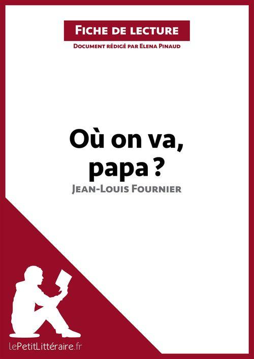 Où on va, papa? de Jean-Louis Fournier