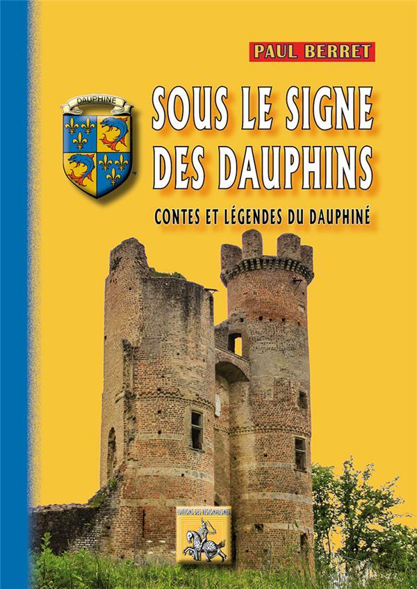 sous le signe des Dauphins ; contes et légendes du Dauphiné