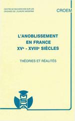 L´anoblissement en France, XVe-XVIIIesiècles  - Centre de Recherches Sur les Origines de l´Europe Moderne
