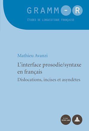 L'interface prosodie syntaxe en francais - dislocations, incises et asyndetes