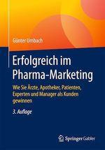 Erfolgreich im Pharma-Marketing  - Gunter Umbach
