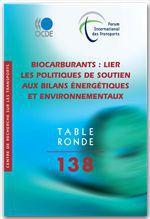 Tables rondes FIT t.138 ; biocarburants ; lier les politiques de soutien aux bilans énergétiques et environnementaux