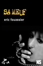 Vente Livre Numérique : Sa meuf  - Éric Fouassier