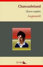 Vente Livre Numérique : François-René de Chateaubriand : Oeuvres complètes - suivi d'annexes (annotées, illustrées)  - François-René de Chateaubriand