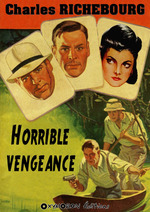 Horrible vengeance  - Charles Richebourg