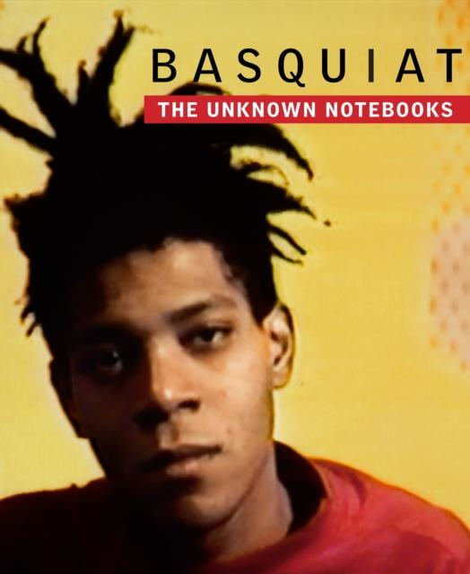 Basquiat the unknown notebooks