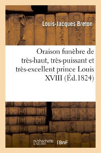 Oraison funebre de tres-haut, tres-puissant et tres-excellent prince louis xviii - , roi de france e