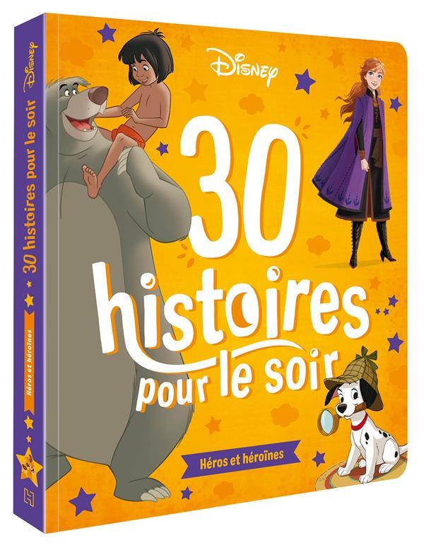 30 histoires pour le soir ; héros et héroïnes