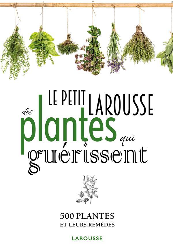 Petit Larousse des plantes qui guérissent