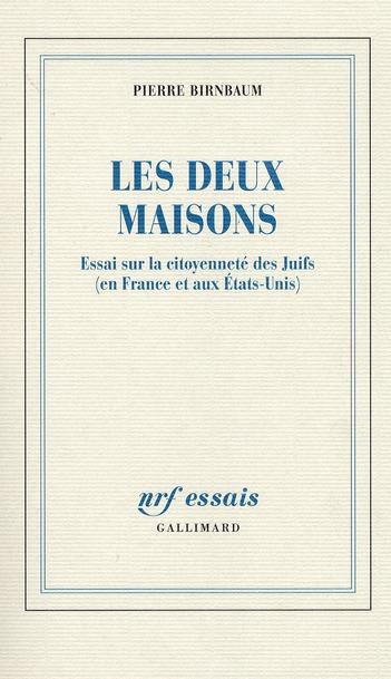 Les deux maisons ; essai sur la citoyenneté des Juifs (en France et aux Etats-Unis)