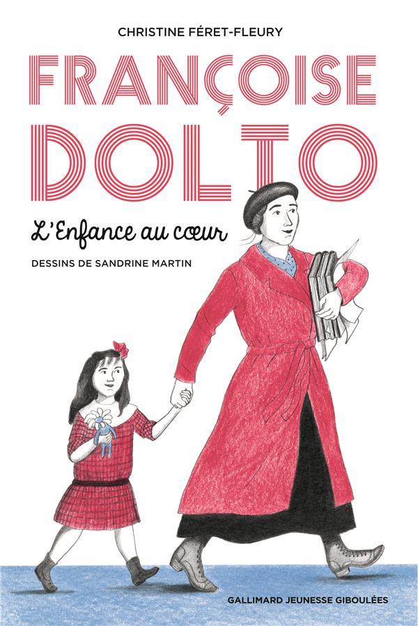 Françoise Dolto ; l'enfance au coeur