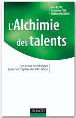 L'alchimie des talents ; un atout stratégique pour l'entreprise du XXIe siècle