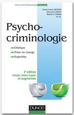 Psycho-criminologie ; clinique, prise en charge, expertise (2e édition)