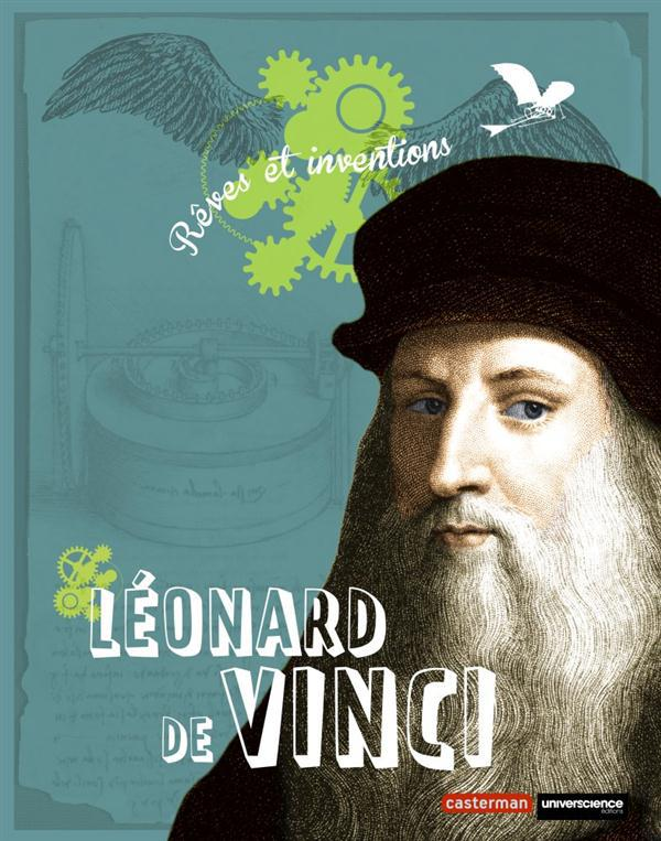 Leonard de vinci, rêves et inventions
