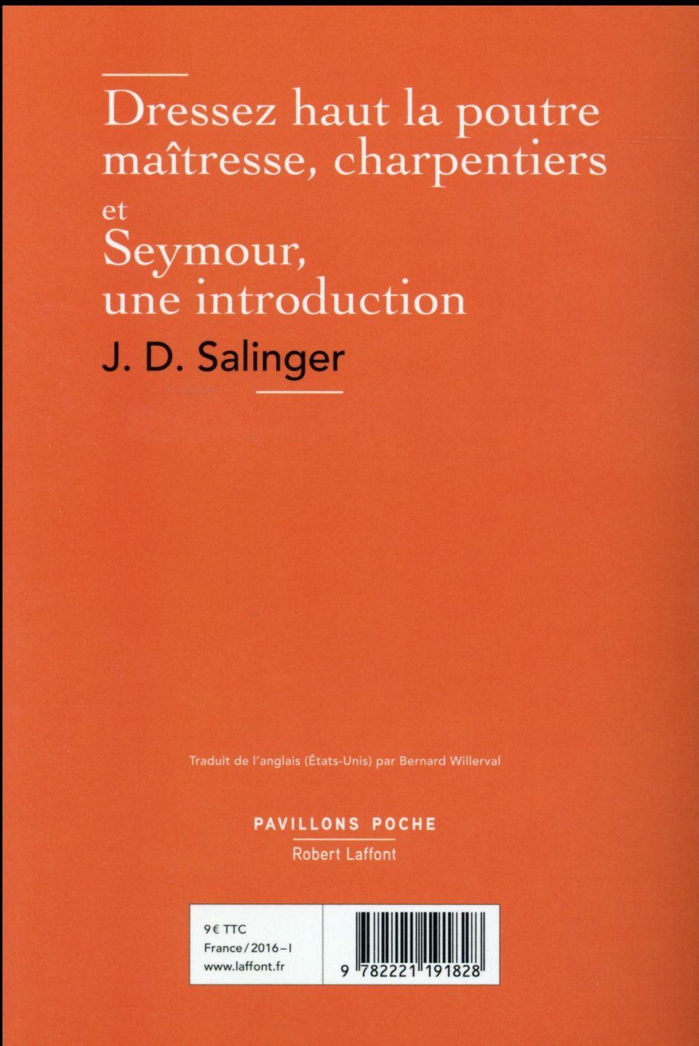 Dressez haut la poutre maîtresse, charpentiers ; Seymour, une introduction