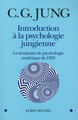 Introduction A La Psychologie Jungienne ; Le Seminaire De Psychologie Analytique De 1925