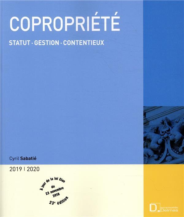 Copropriété ; statut, gestion, contentieux (édition 2018/2019)