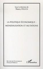 Vente Livre Numérique : La politique économique : mondialisation et mutations  - Thierry Pouch