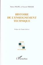 Vente Livre Numérique : HISTOIRE DE L'ENSEIGNEMENT TECHNIQUE  - Vincent Troger - Patrice Pelpel
