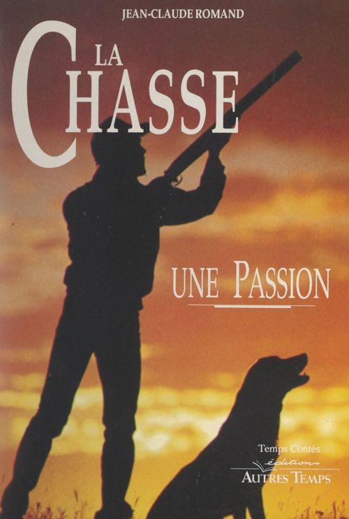 La chasse, une passion