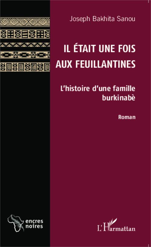 Il était une fois aux feuillantines ; l'histoire d'une famille burkinabé