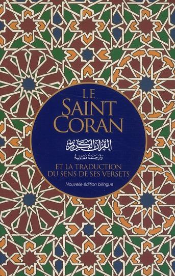 Le Saint Coran ; Et La Traduction Du Sens De Ses Versets