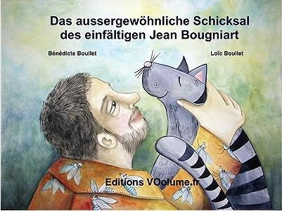 Das aussergewöhnliche Schicksal des einfältigen Jean Bougniart