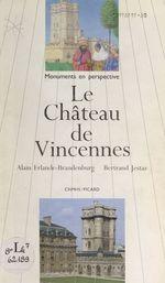 Vente Livre Numérique : Le château de Vincennes  - Alain Erlande-Brandenburg - Bertrand Jestaz
